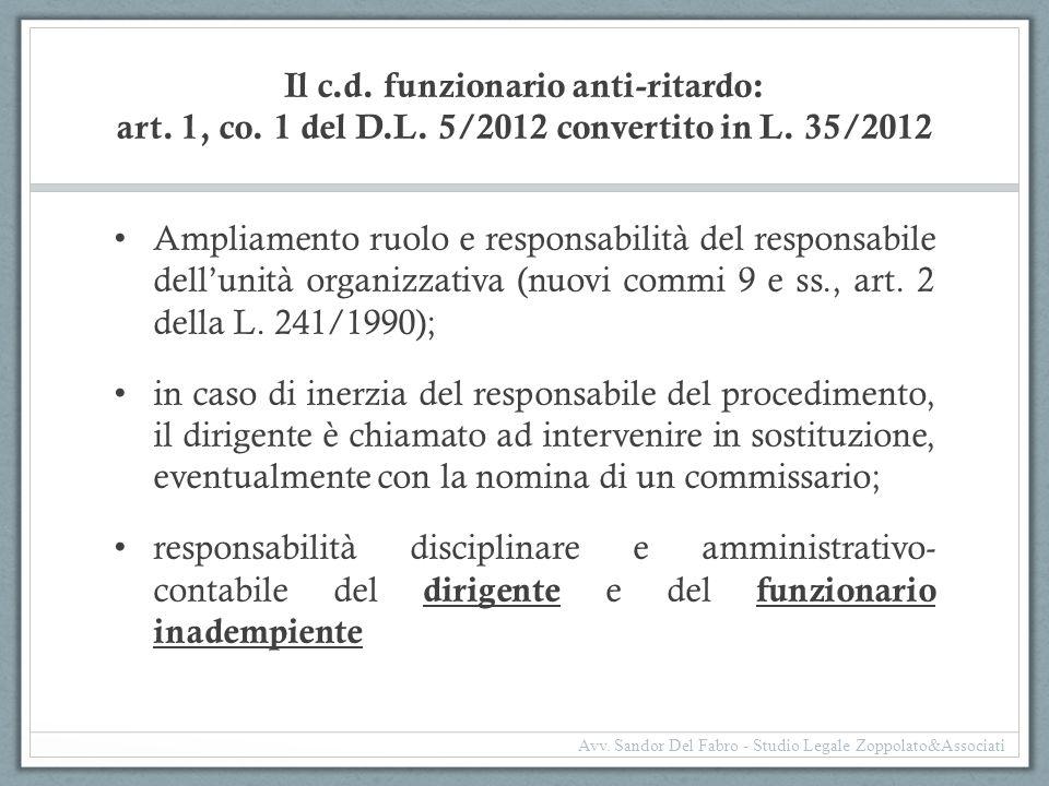 Il c.d. funzionario anti-ritardo: art. 1, co. 1 del D.L. 5/2012 convertito in L. 35/2012 Ampliamento ruolo e responsabilità del responsabile dell'unit