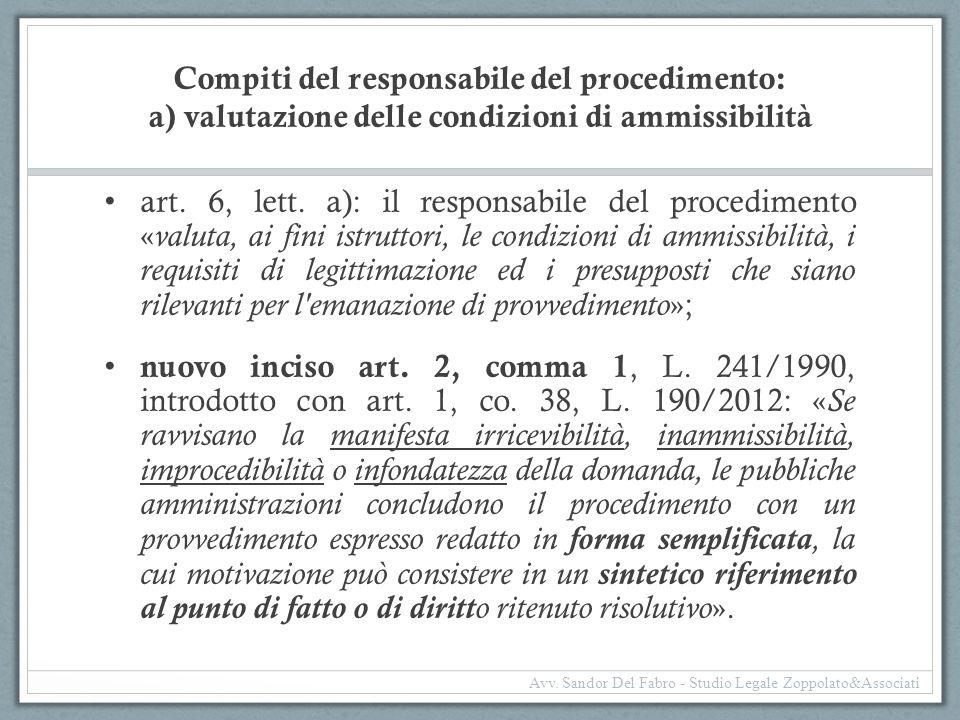 Compiti del responsabile del procedimento: a) valutazione delle condizioni di ammissibilità art. 6, lett. a): il responsabile del procedimento « valut