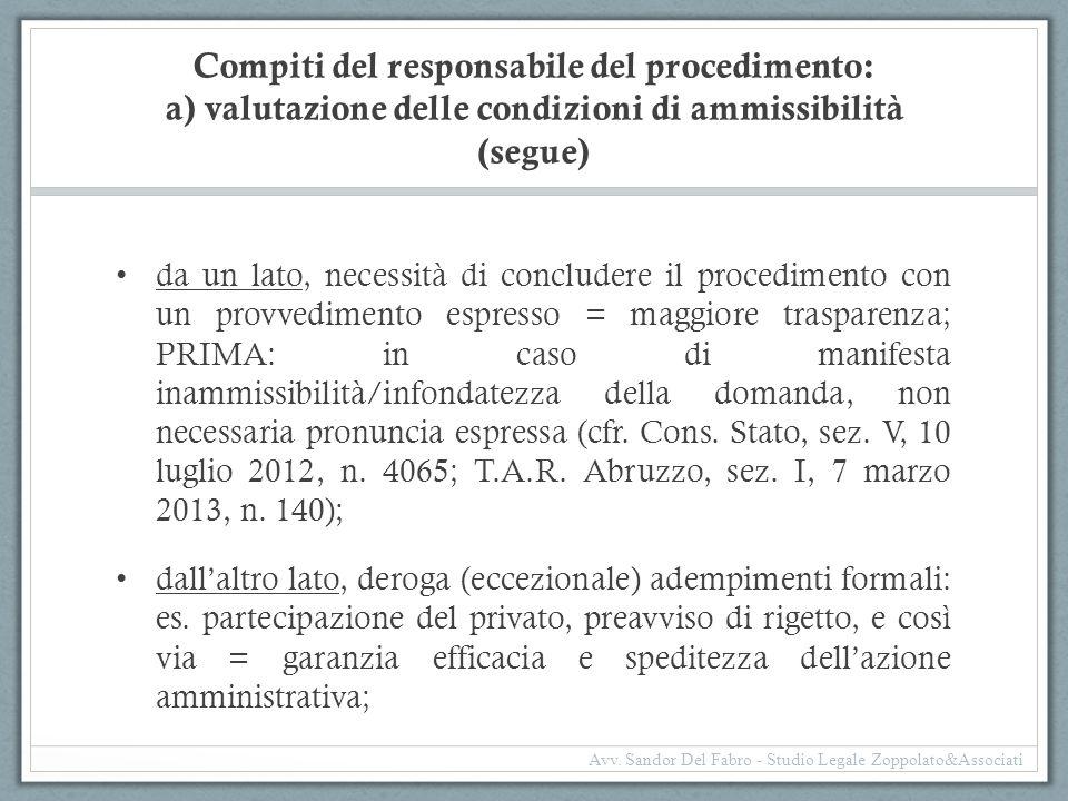 Compiti del responsabile del procedimento: a) valutazione delle condizioni di ammissibilità (segue) da un lato, necessità di concludere il procediment