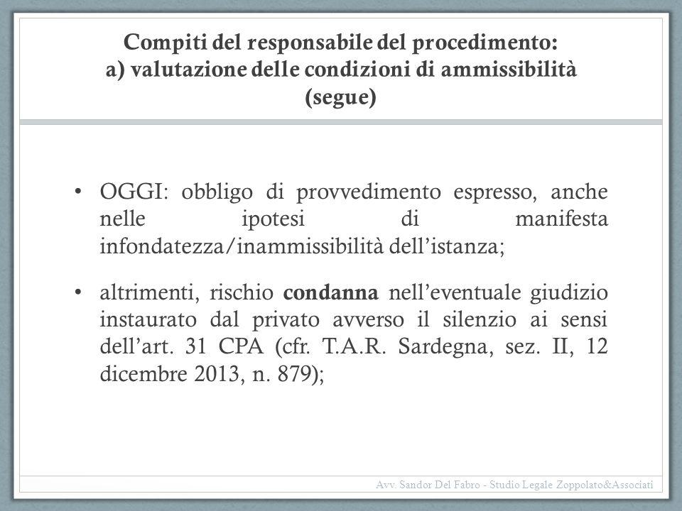 Compiti del responsabile del procedimento: a) valutazione delle condizioni di ammissibilità (segue) OGGI: obbligo di provvedimento espresso, anche nel
