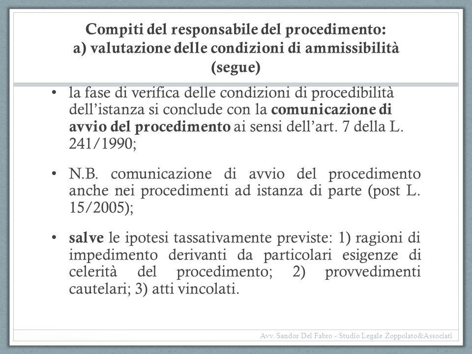 Compiti del responsabile del procedimento: a) valutazione delle condizioni di ammissibilità (segue) la fase di verifica delle condizioni di procedibil