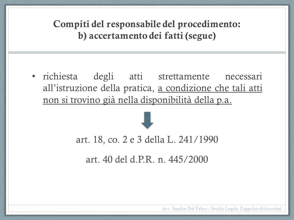 Compiti del responsabile del procedimento: b) accertamento dei fatti (segue) richiesta degli atti strettamente necessari all'istruzione della pratica,