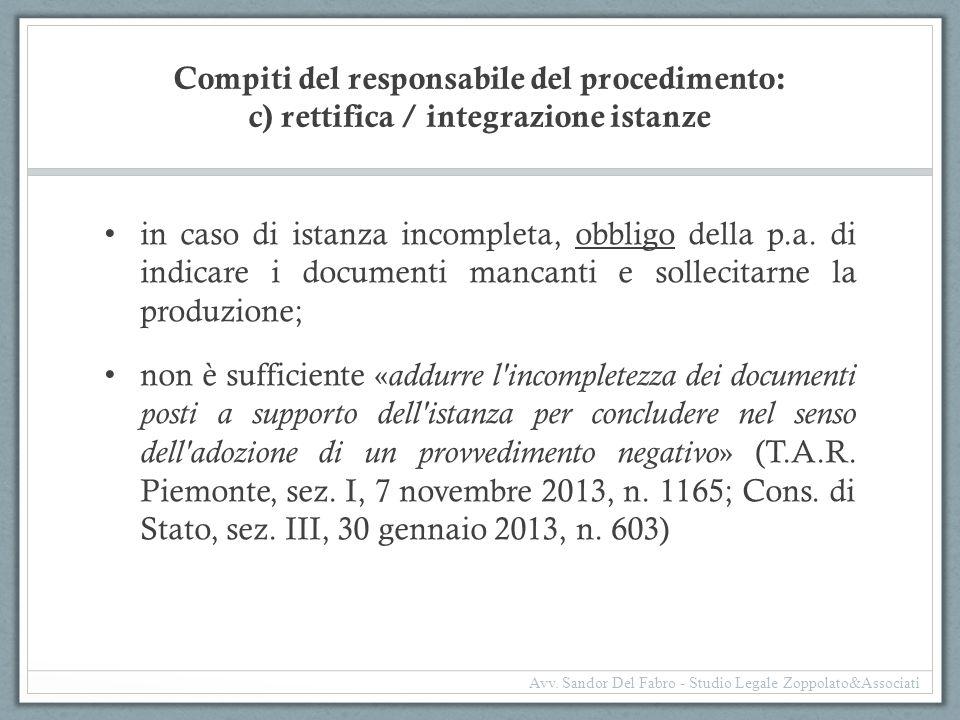 Compiti del responsabile del procedimento: c) rettifica / integrazione istanze in caso di istanza incompleta, obbligo della p.a. di indicare i documen