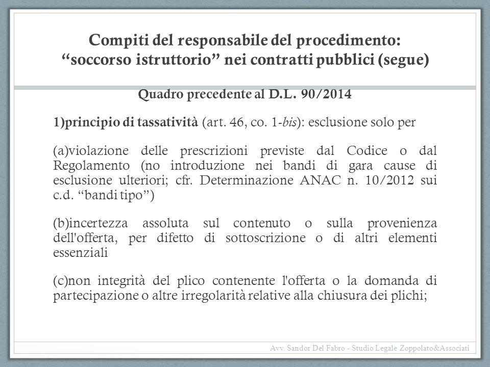 """Compiti del responsabile del procedimento: """"soccorso istruttorio"""" nei contratti pubblici (segue) Quadro precedente al D.L. 90/2014 1) principio di tas"""