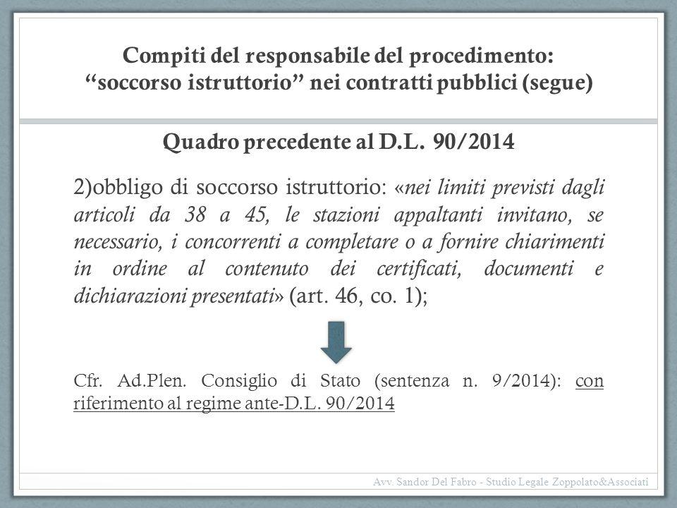 """Compiti del responsabile del procedimento: """"soccorso istruttorio"""" nei contratti pubblici (segue) Quadro precedente al D.L. 90/2014 2)obbligo di soccor"""