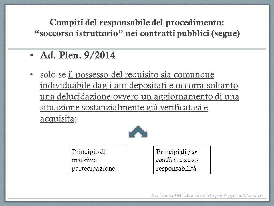 """Compiti del responsabile del procedimento: """"soccorso istruttorio"""" nei contratti pubblici (segue) Ad. Plen. 9/2014 solo se il possesso del requisito si"""