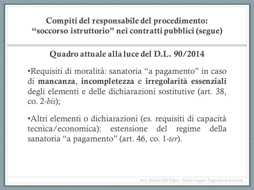 """Compiti del responsabile del procedimento: """"soccorso istruttorio"""" nei contratti pubblici (segue) Quadro attuale alla luce del D.L. 90/2014 Requisiti d"""