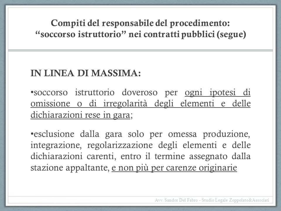 """Compiti del responsabile del procedimento: """"soccorso istruttorio"""" nei contratti pubblici (segue) IN LINEA DI MASSIMA: soccorso istruttorio doveroso pe"""