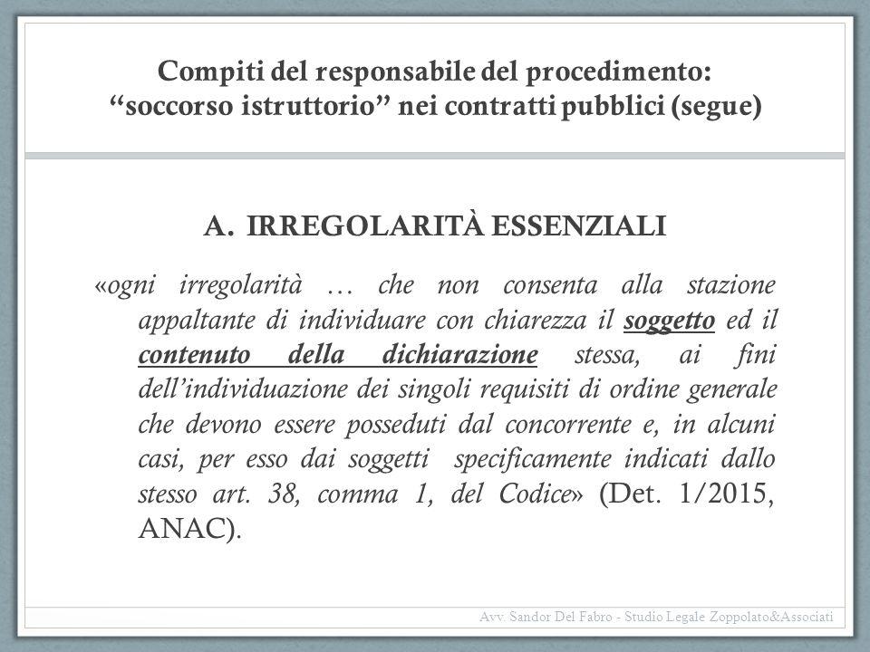 """Compiti del responsabile del procedimento: """"soccorso istruttorio"""" nei contratti pubblici (segue) A.IRREGOLARITÀ ESSENZIALI « ogni irregolarità … che n"""