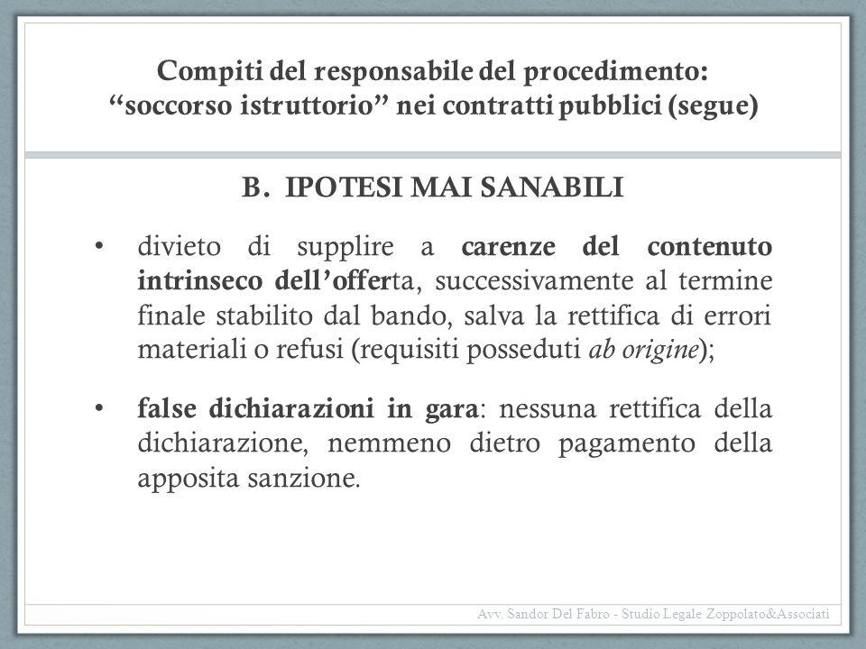 """Compiti del responsabile del procedimento: """"soccorso istruttorio"""" nei contratti pubblici (segue) B.IPOTESI MAI SANABILI divieto di supplire a carenze"""