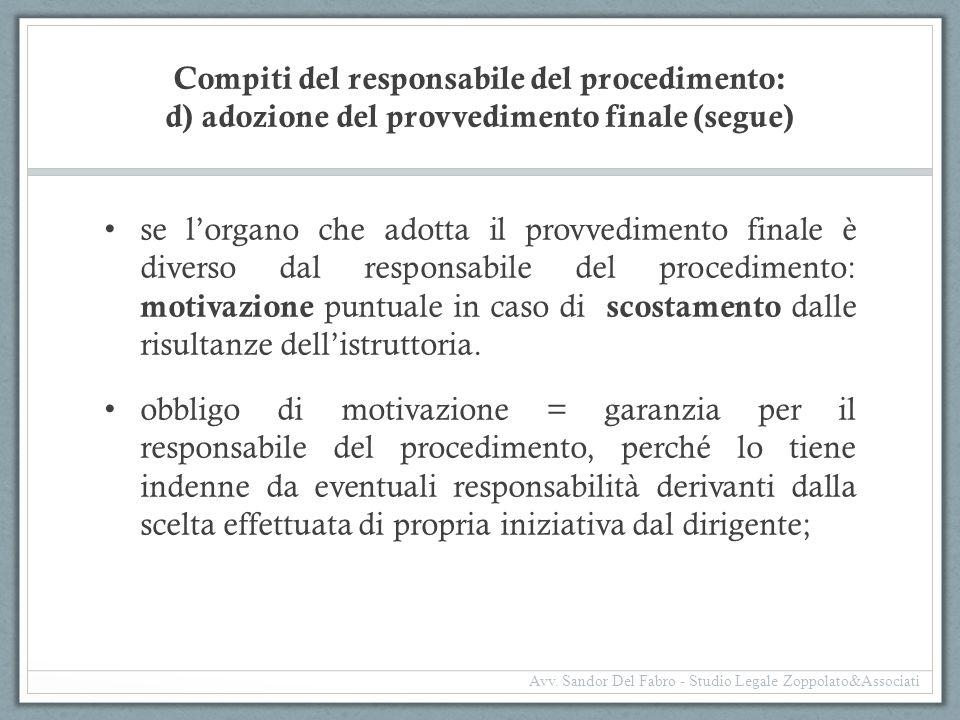 Compiti del responsabile del procedimento: d) adozione del provvedimento finale (segue) se l'organo che adotta il provvedimento finale è diverso dal r