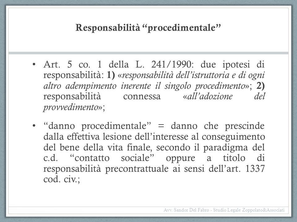 """Responsabilità """"procedimentale"""" Art. 5 co. 1 della L. 241/1990: due ipotesi di responsabilità: 1) « responsabilità dell'istruttoria e di ogni altro ad"""