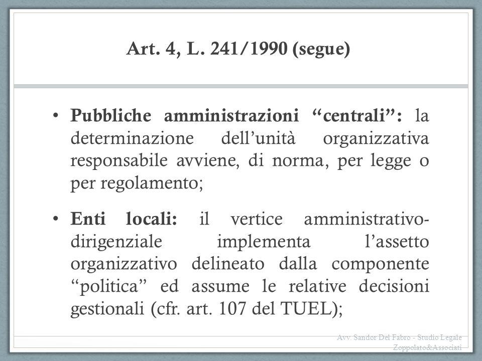 """Art. 4, L. 241/1990 (segue) Pubbliche amministrazioni """"centrali"""": la determinazione dell'unità organizzativa responsabile avviene, di norma, per legge"""