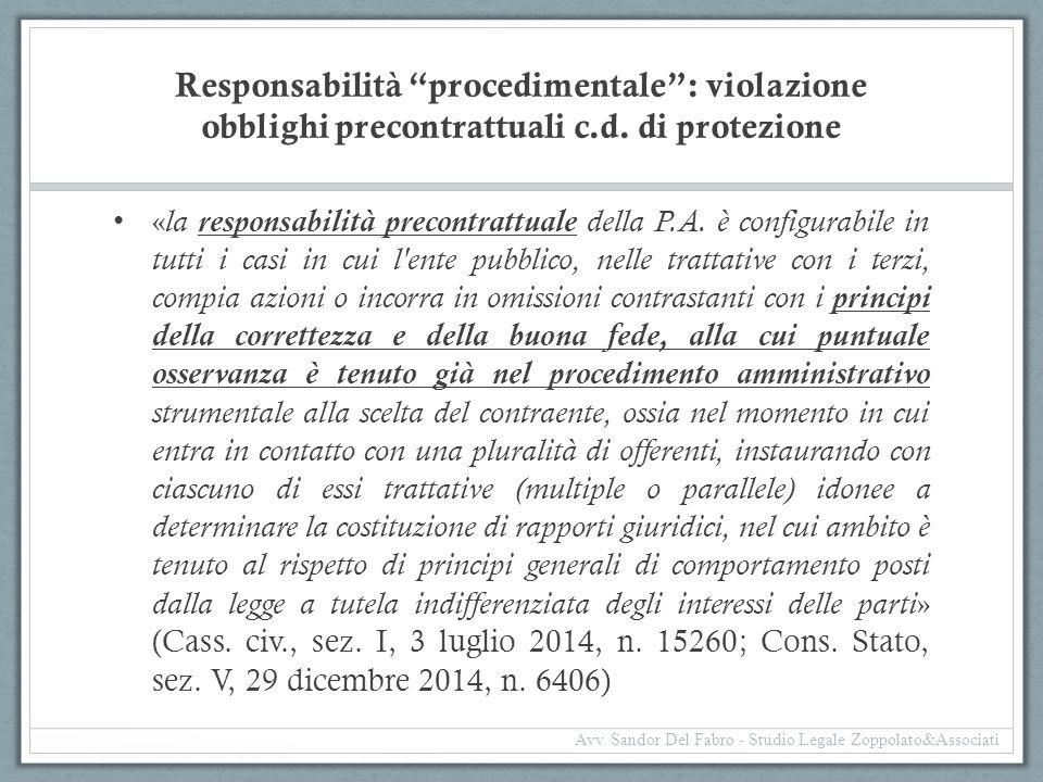 """Responsabilità """"procedimentale"""": violazione obblighi precontrattuali c.d. di protezione « la responsabilità precontrattuale della P.A. è configurabile"""