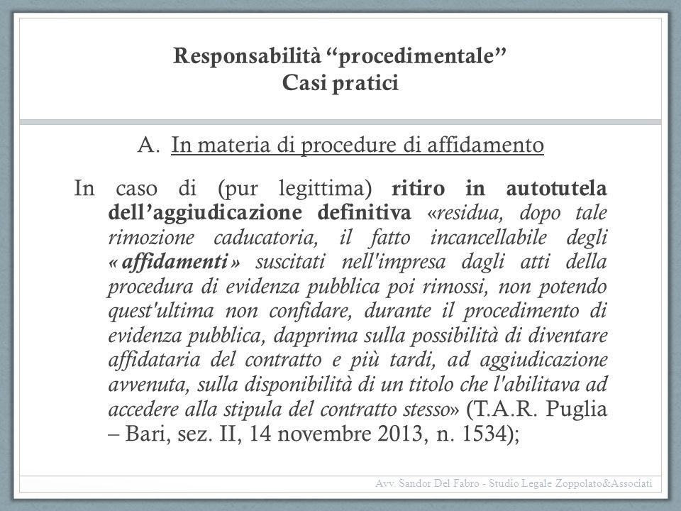 """Responsabilità """"procedimentale"""" Casi pratici A.In materia di procedure di affidamento In caso di (pur legittima) ritiro in autotutela dell'aggiudicazi"""