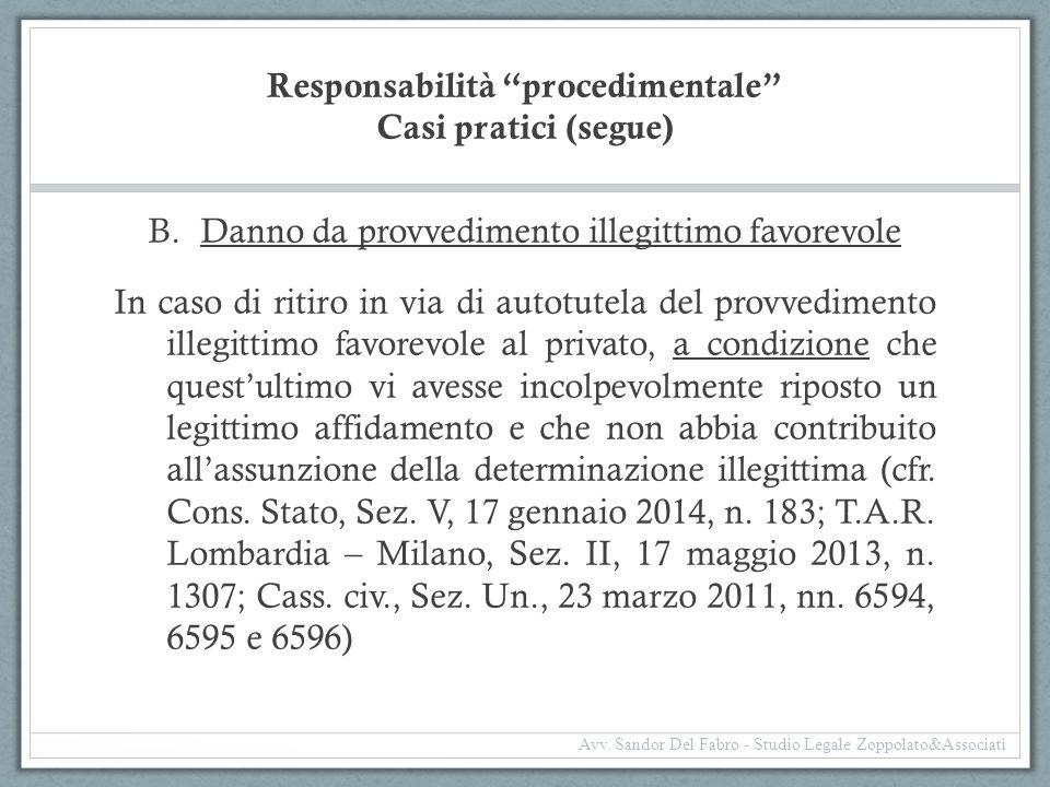 """Responsabilità """"procedimentale"""" Casi pratici (segue) B.Danno da provvedimento illegittimo favorevole In caso di ritiro in via di autotutela del provve"""