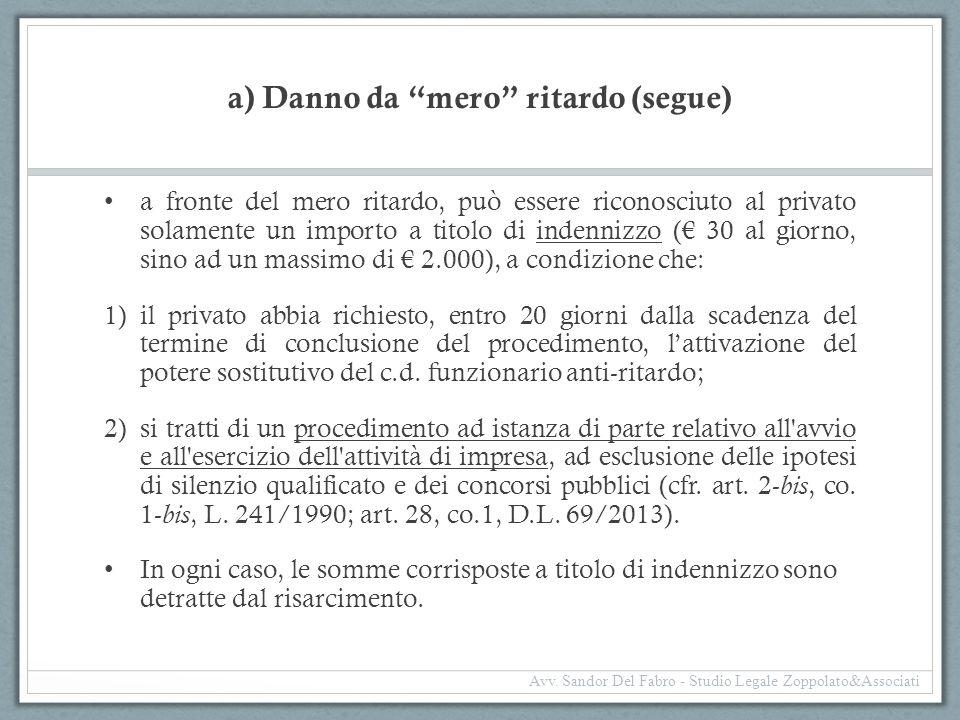 """a) Danno da """"mero"""" ritardo (segue) a fronte del mero ritardo, può essere riconosciuto al privato solamente un importo a titolo di indennizzo (€ 30 al"""