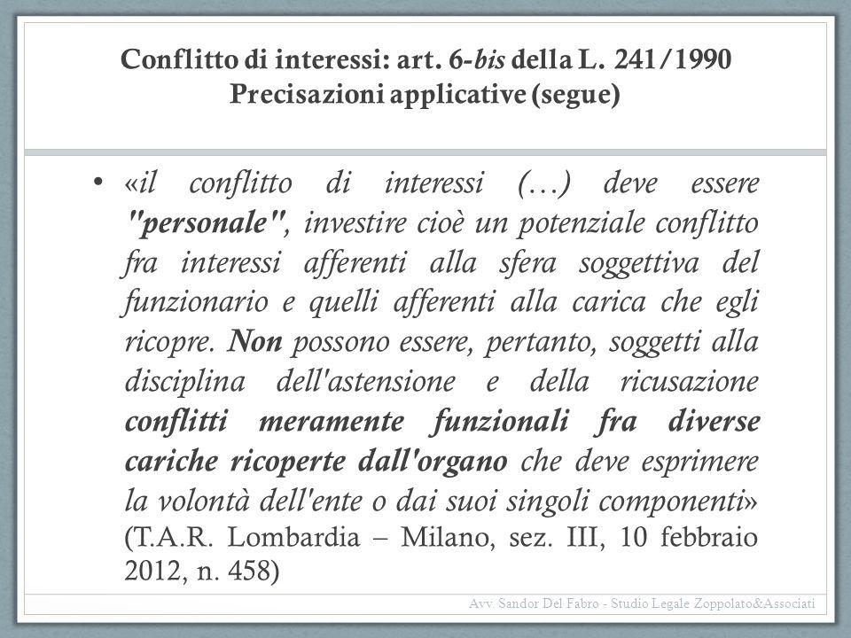Conflitto di interessi: art. 6- bis della L. 241/1990 Precisazioni applicative (segue) « il conflitto di interessi (…) deve essere