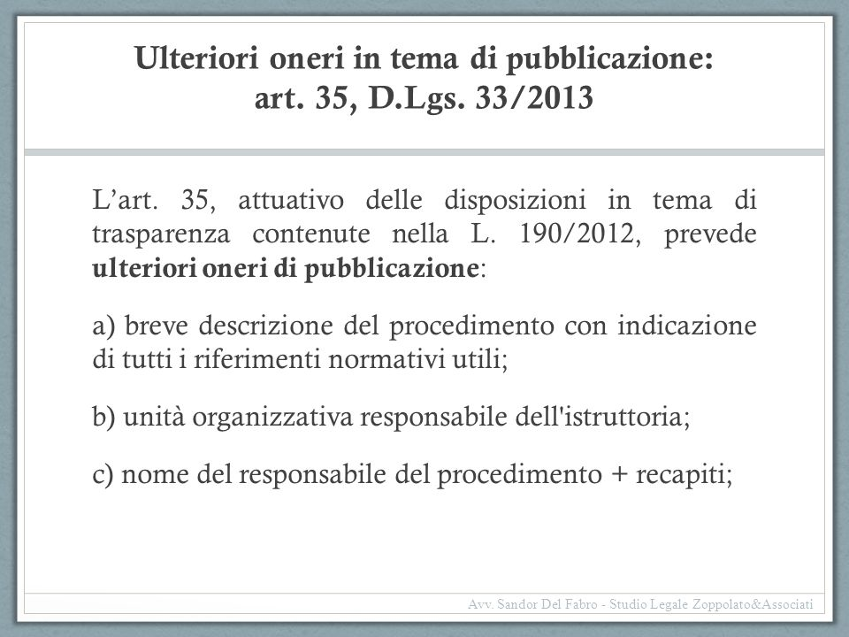 Ulteriori oneri in tema di pubblicazione: art. 35, D.Lgs. 33/2013 L'art. 35, attuativo delle disposizioni in tema di trasparenza contenute nella L. 19
