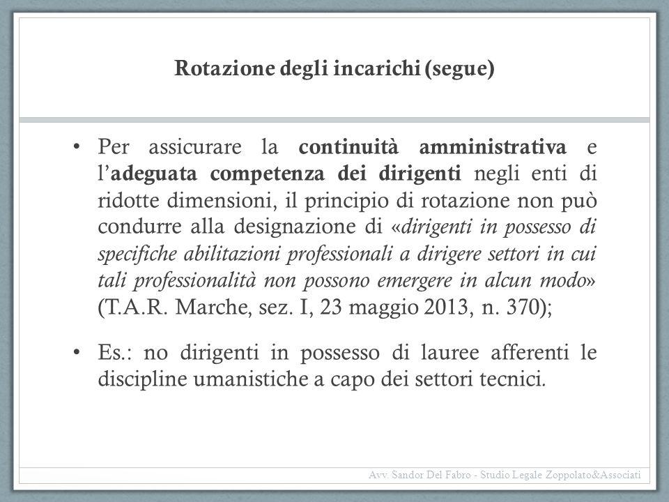 Rotazione degli incarichi (segue) Per assicurare la continuità amministrativa e l' adeguata competenza dei dirigenti negli enti di ridotte dimensioni,