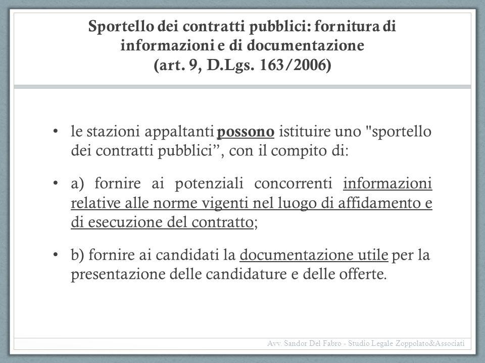 Sportello dei contratti pubblici: fornitura di informazioni e di documentazione (art. 9, D.Lgs. 163/2006) le stazioni appaltanti possono istituire uno