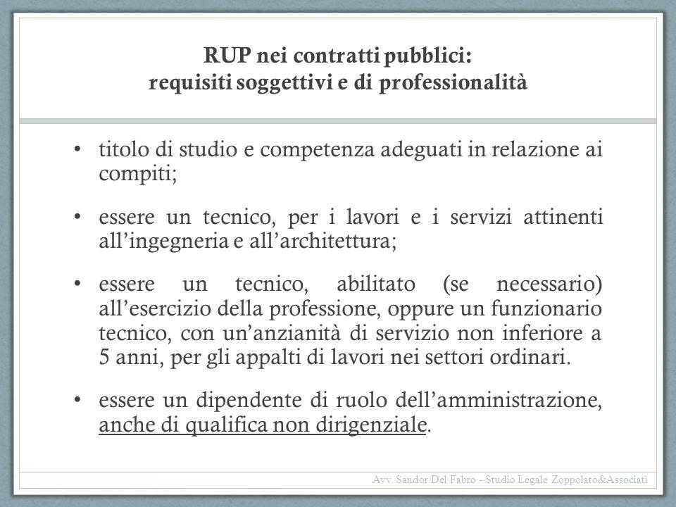 RUP nei contratti pubblici: requisiti soggettivi e di professionalità titolo di studio e competenza adeguati in relazione ai compiti; essere un tecnic
