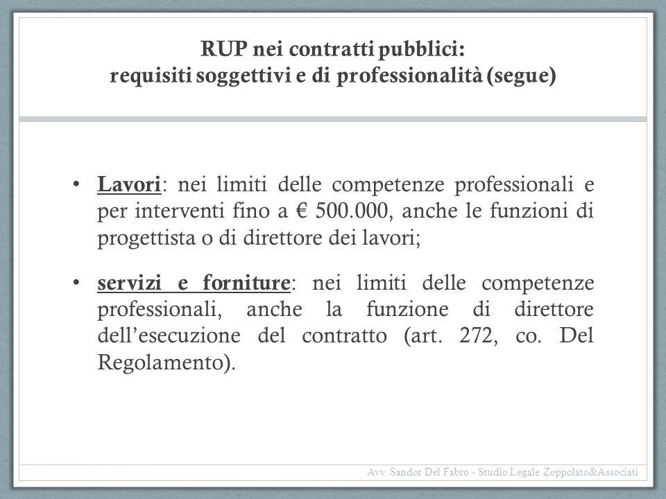 RUP nei contratti pubblici: requisiti soggettivi e di professionalità (segue) Lavori : nei limiti delle competenze professionali e per interventi fino