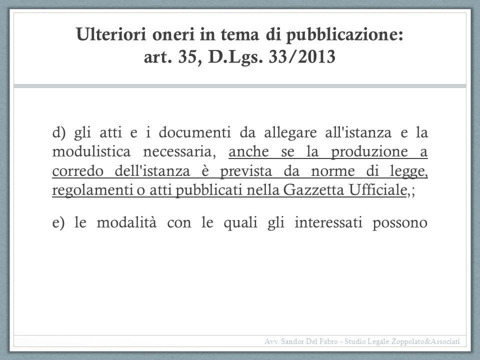 Ulteriori oneri in tema di pubblicazione: art. 35, D.Lgs. 33/2013 d) gli atti e i documenti da allegare all'istanza e la modulistica necessaria, anche