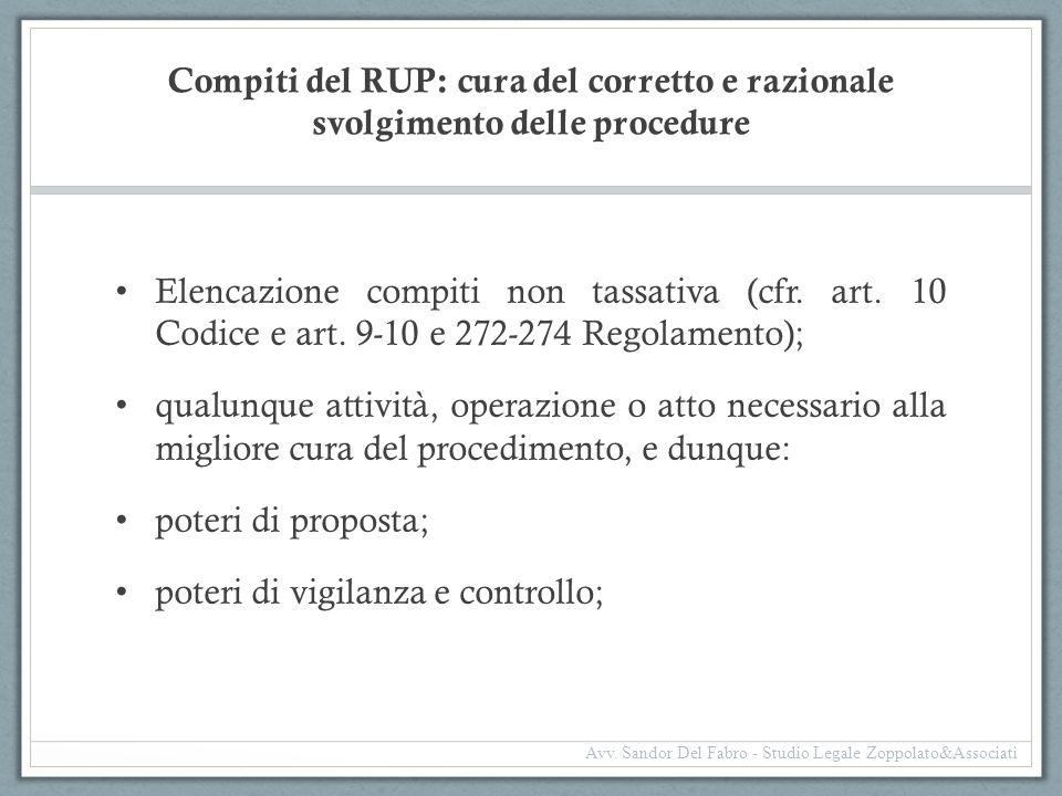 Compiti del RUP: cura del corretto e razionale svolgimento delle procedure Elencazione compiti non tassativa (cfr. art. 10 Codice e art. 9-10 e 272-27