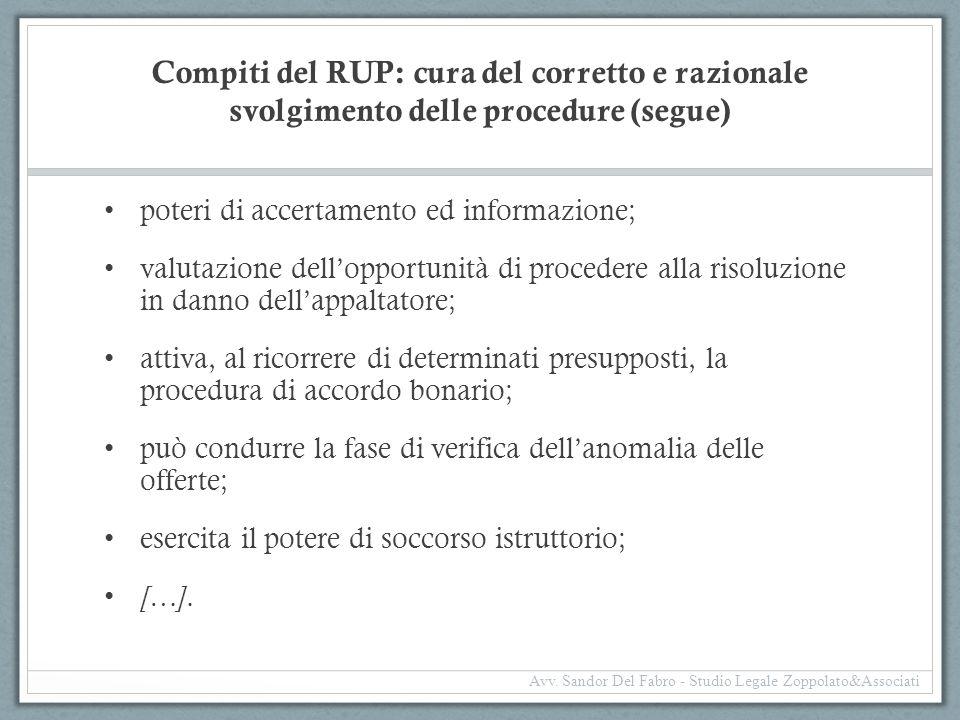 Compiti del RUP: cura del corretto e razionale svolgimento delle procedure (segue) poteri di accertamento ed informazione; valutazione dell'opportunit