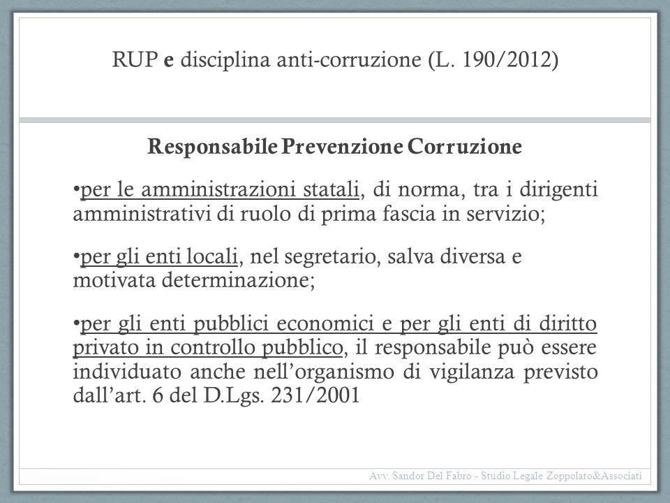 RUP e disciplina anti-corruzione (L. 190/2012) Responsabile Prevenzione Corruzione per le amministrazioni statali, di norma, tra i dirigenti amministr
