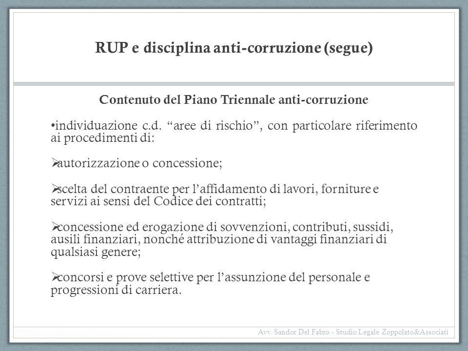 """RUP e disciplina anti-corruzione (segue) Contenuto del Piano Triennale anti-corruzione individuazione c.d. """"aree di rischio"""", con particolare riferime"""