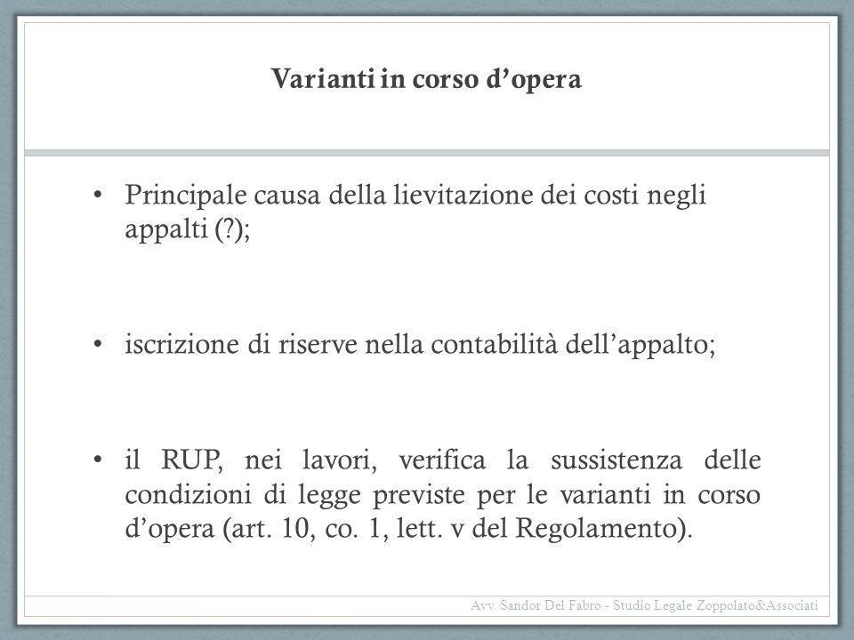 Varianti in corso d'opera Principale causa della lievitazione dei costi negli appalti (?); iscrizione di riserve nella contabilità dell'appalto; il RU