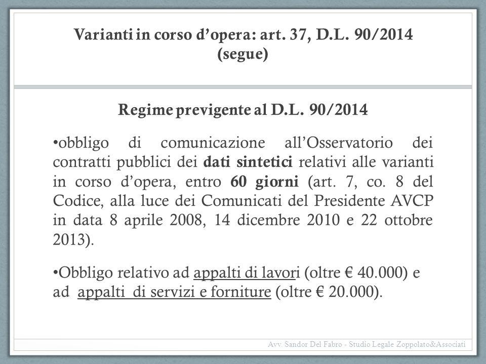 Varianti in corso d'opera: art. 37, D.L. 90/2014 (segue) Regime previgente al D.L. 90/2014 obbligo di comunicazione all'Osservatorio dei contratti pub
