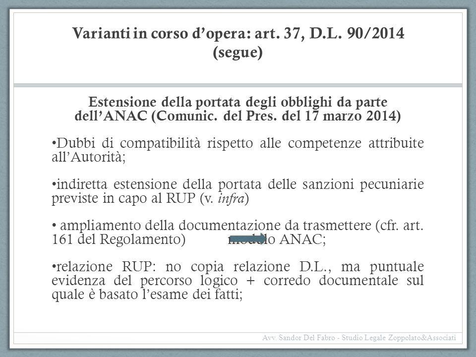 Varianti in corso d'opera: art. 37, D.L. 90/2014 (segue) Estensione della portata degli obblighi da parte dell'ANAC (Comunic. del Pres. del 17 marzo 2