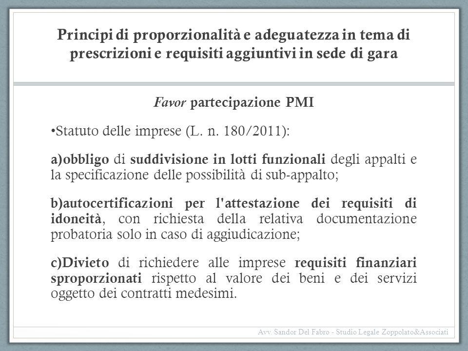 Principi di proporzionalità e adeguatezza in tema di prescrizioni e requisiti aggiuntivi in sede di gara Favor partecipazione PMI Statuto delle impres