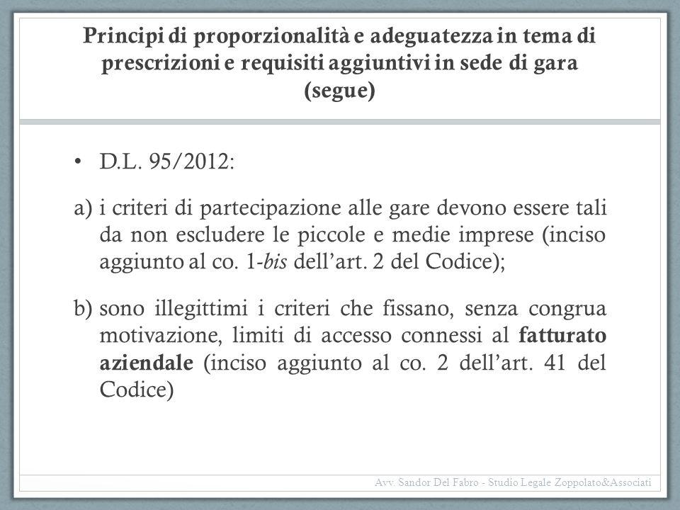 Principi di proporzionalità e adeguatezza in tema di prescrizioni e requisiti aggiuntivi in sede di gara (segue) D.L. 95/2012: a)i criteri di partecip