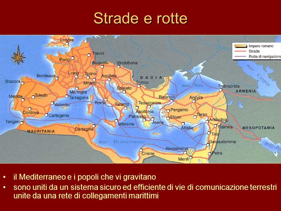 Strade e rotte il Mediterraneo e i popoli che vi gravitano sono uniti da un sistema sicuro ed efficiente di vie di comunicazione terrestri unite da una rete di collegamenti marittimi