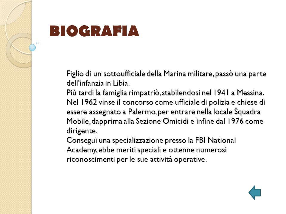 ASSASSINIO Il 21 luglio 1979, a Palermo, Leoluca Bagarella gli sparò a distanza ravvicinata sette colpi di PISTOLA alle spalle, uccidendolo.