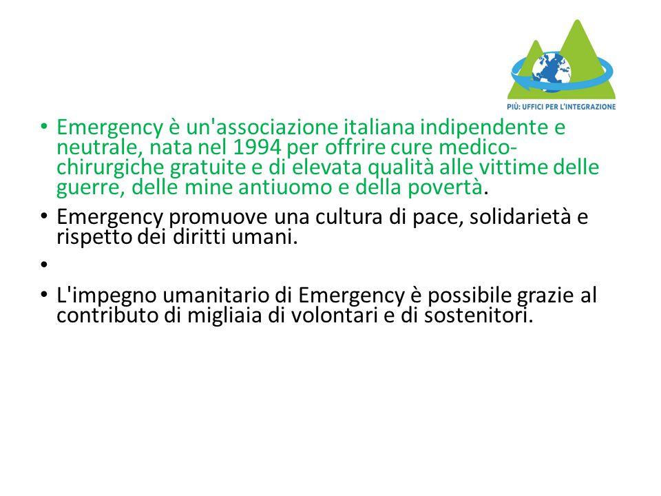Emergency è un'associazione italiana indipendente e neutrale, nata nel 1994 per offrire cure medico- chirurgiche gratuite e di elevata qualità alle vi