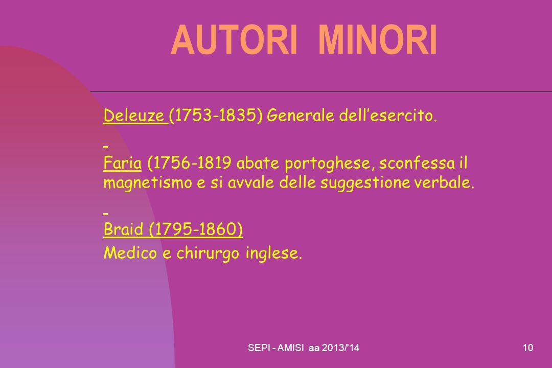 SEPI - AMISI aa 2013/'1410 AUTORI MINORI Deleuze (1753-1835) Generale dell'esercito. Faria (1756-1819 abate portoghese, sconfessa il magnetismo e si a