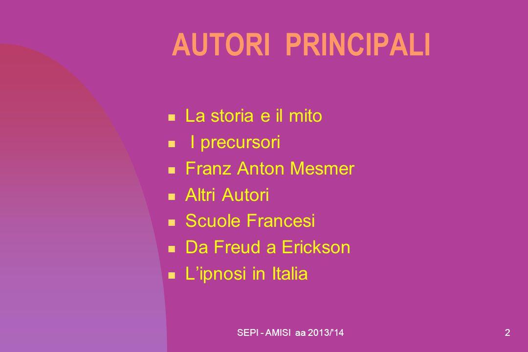 SEPI - AMISI aa 2013/ 1423 FREUD: DIFFICOLTA' TECNICHE  Rappresenta con Mesmer, Charcot e Janet uno dei punti di riferimento della ipnosi sino all'epoca moderna.