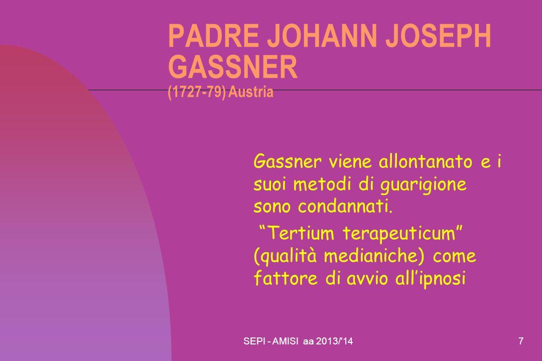 """SEPI - AMISI aa 2013/'147 PADRE JOHANN JOSEPH GASSNER (1727-79) Austria Gassner viene allontanato e i suoi metodi di guarigione sono condannati. """"Tert"""