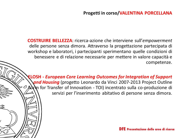 Progetti in corso/VALENTINA PORCELLANA COSTRUIRE BELLEZZA: ricerca-azione che interviene sull'empowerment delle persone senza dimora.