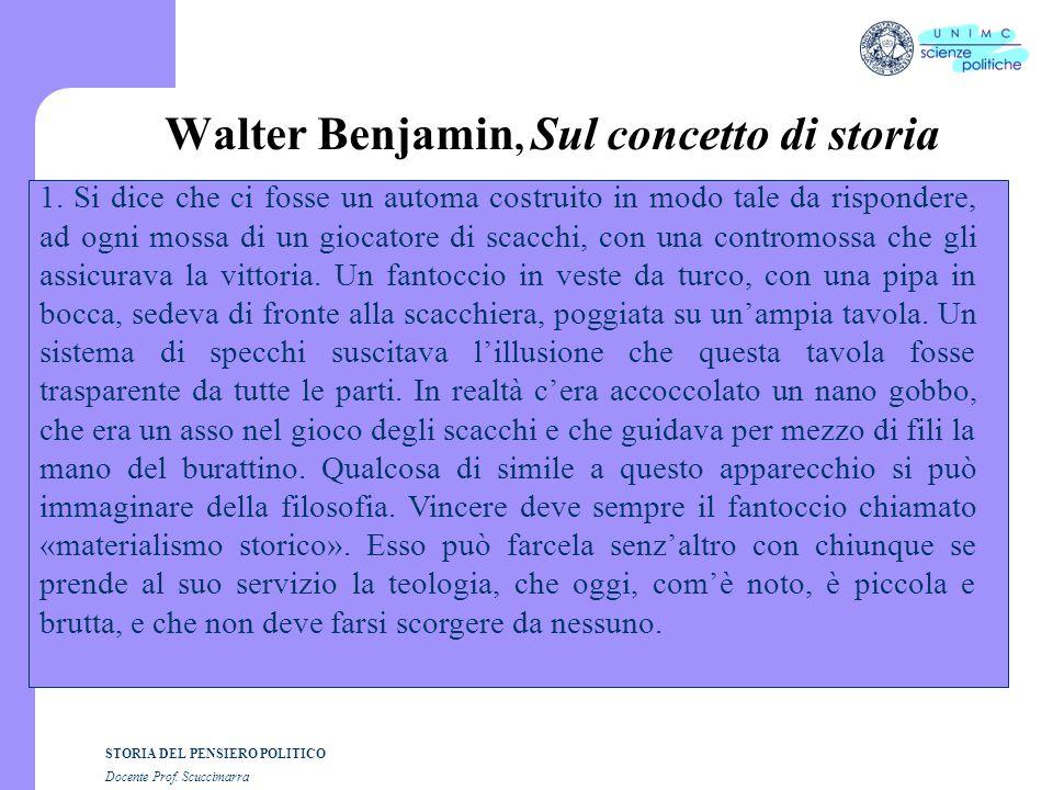 STORIA DEL PENSIERO POLITICO Docente Prof.Scuccimarra Walter Benjamin, Sul concetto di storia 1.
