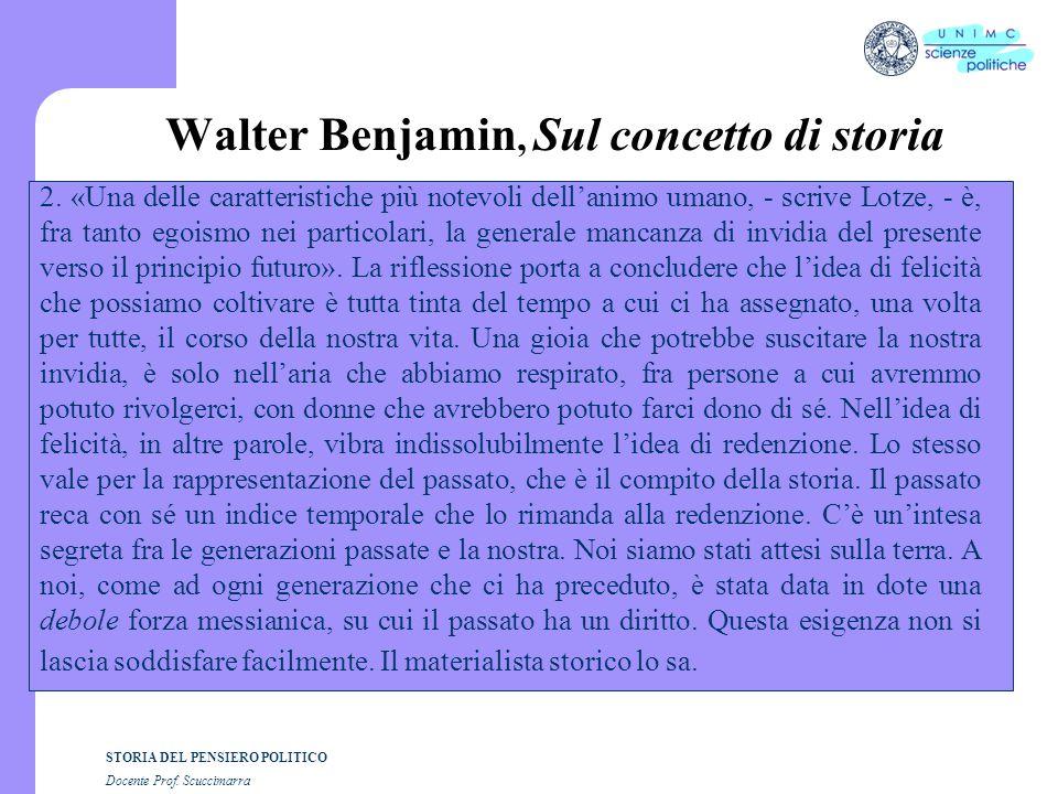 STORIA DEL PENSIERO POLITICO Docente Prof.Scuccimarra Walter Benjamin, Sul concetto di storia 2.