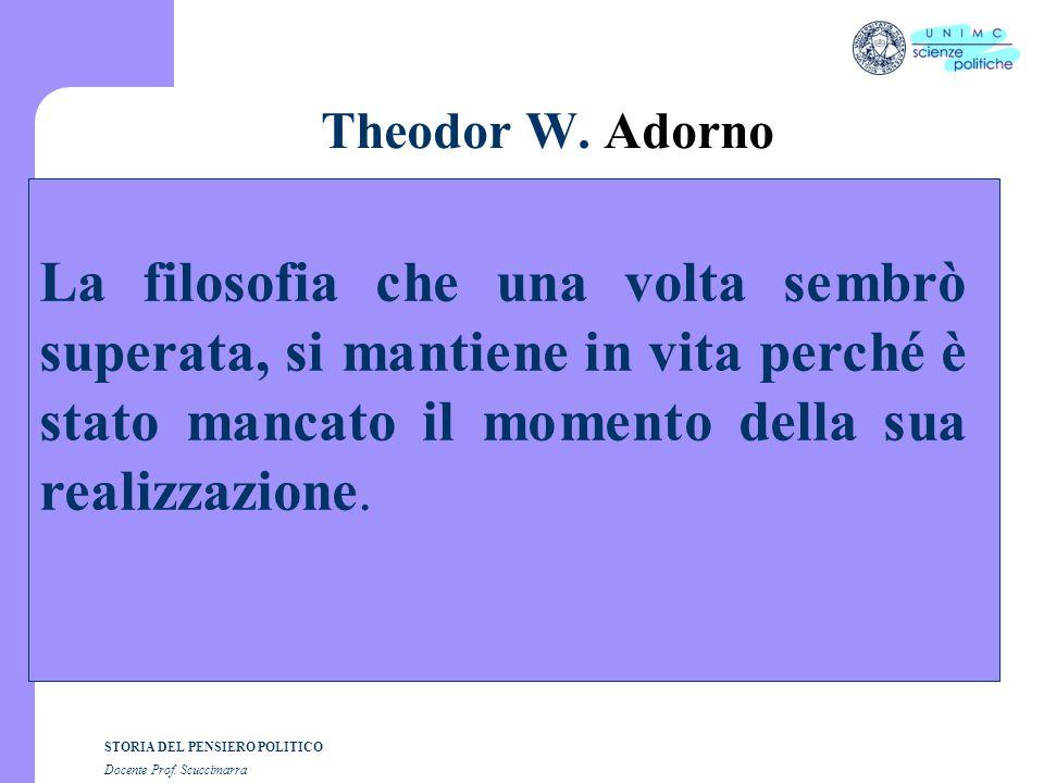 STORIA DEL PENSIERO POLITICO Docente Prof.Scuccimarra Theodor W.