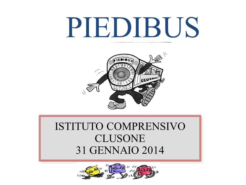 PIEDIBUS ISTITUTO COMPRENSIVO CLUSONE 31 GENNAIO 2014 ISTITUTO COMPRENSIVO CLUSONE 31 GENNAIO 2014