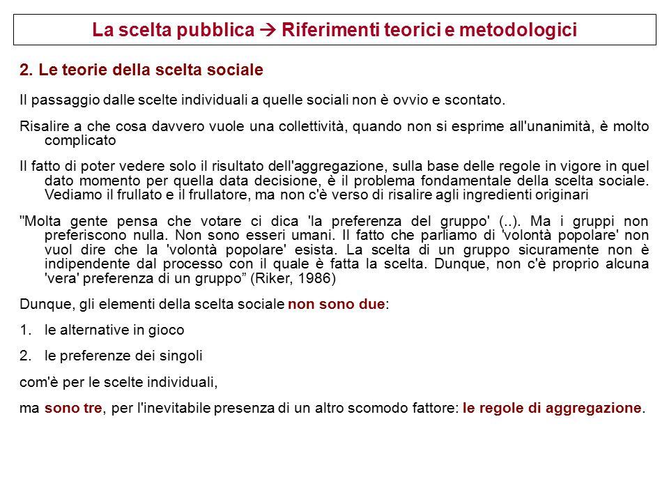 La scelta pubblica  Riferimenti teorici e metodologici  Le teorie della scelta sociale 1.