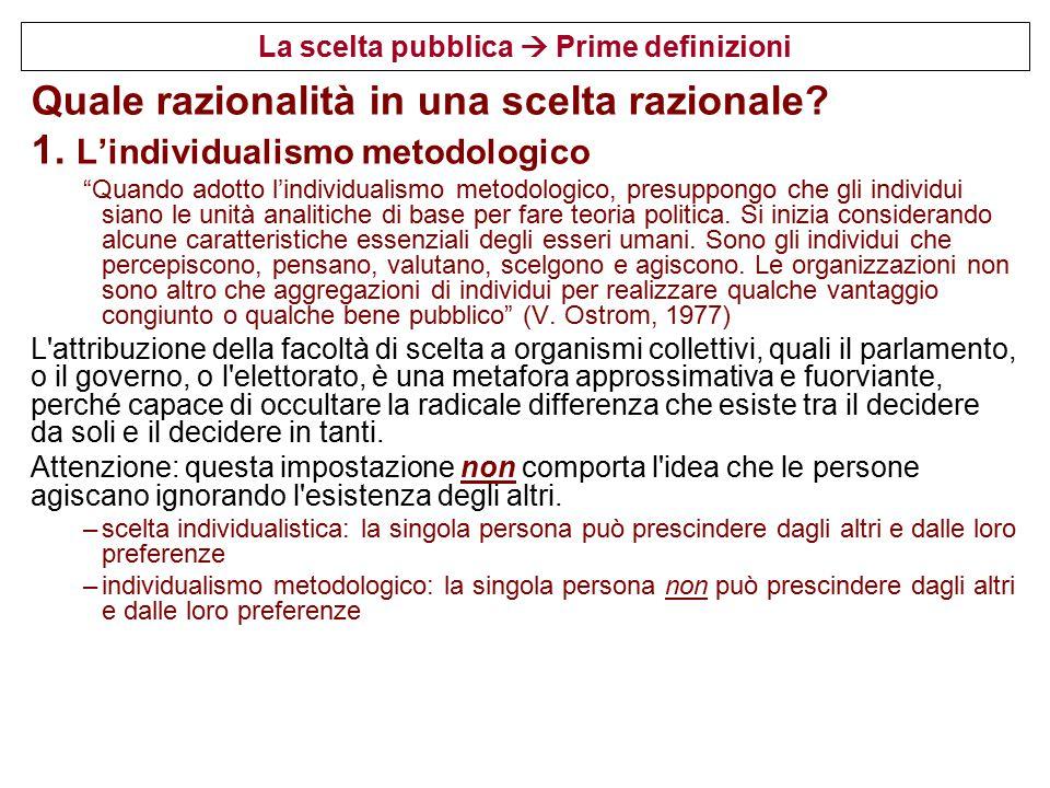 La scelta pubblica  Prime definizioni  Quale razionalità in una scelta razionale.